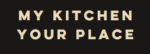 My Kitchen, Your Place